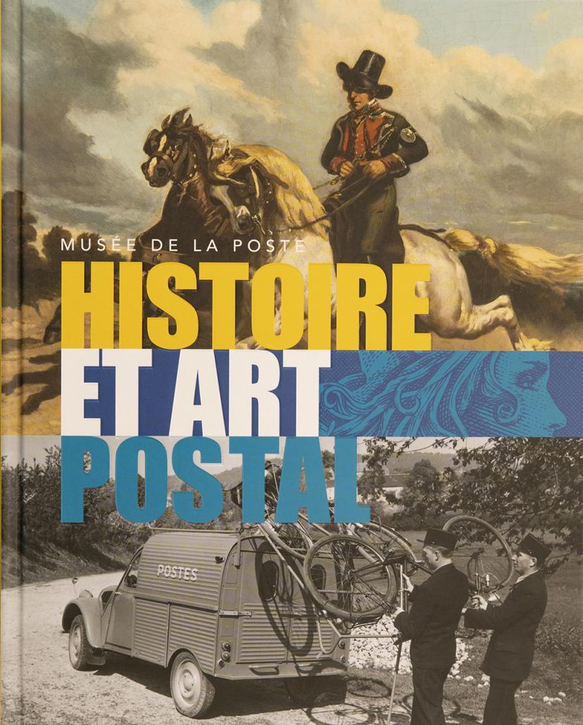 """Catalogue """"Musée de La Poste - Histoire et art postal"""""""